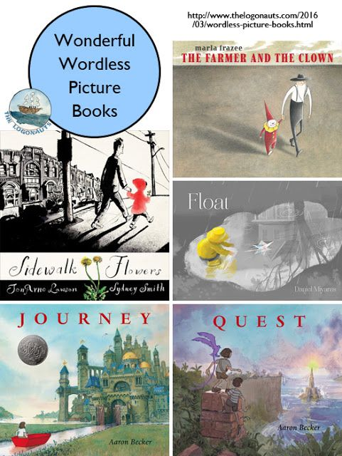 Wordless Wonders: Picture Books to Ponder | The Logonauts - collection of wonderful wordless (and near wordless) picture books to enjoy