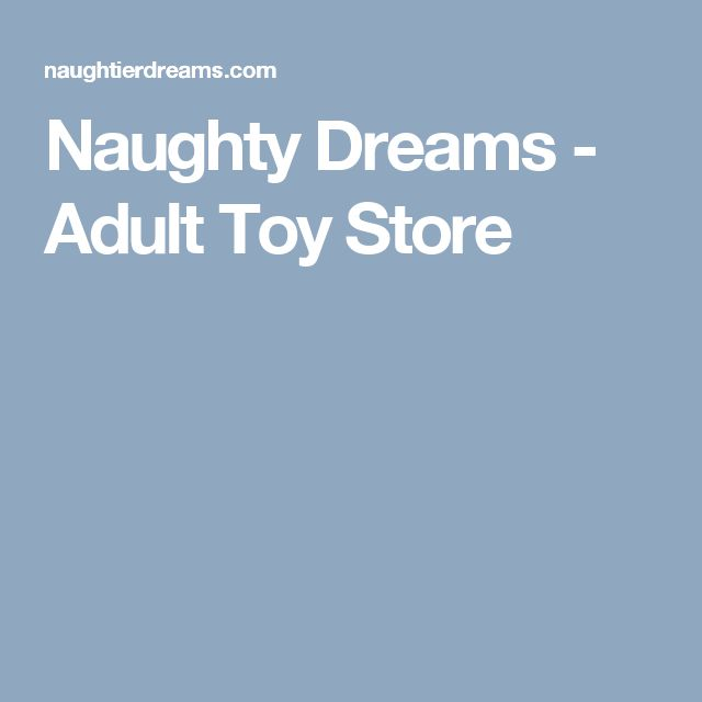 Naughty Dreams  - Adult Toy Store