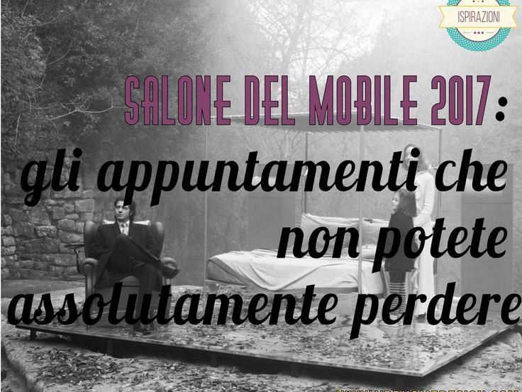 Manca un mese al Salone del Mobile 2017: è ora di preparare l'agenda con gli appuntamenti più belli e organizzare la settimana, per non arrivare impreparati!