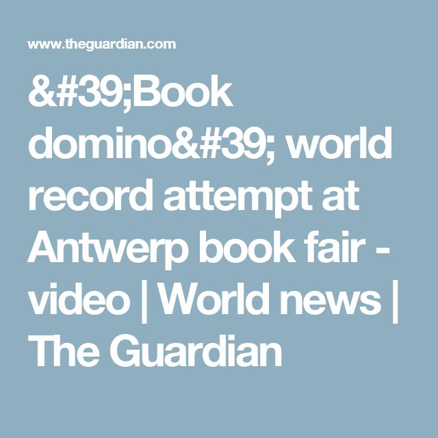 'Book domino' world record attempt at Antwerp book fair - video | World news | The Guardian