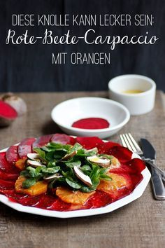 Das Wintergemüse schlechthin ist vielseitig und auch eine leckere Vorspeise: Rote-Beete-Carpaccio kombiniert die erdige Knolle mit fruchtig-süßer Orange.