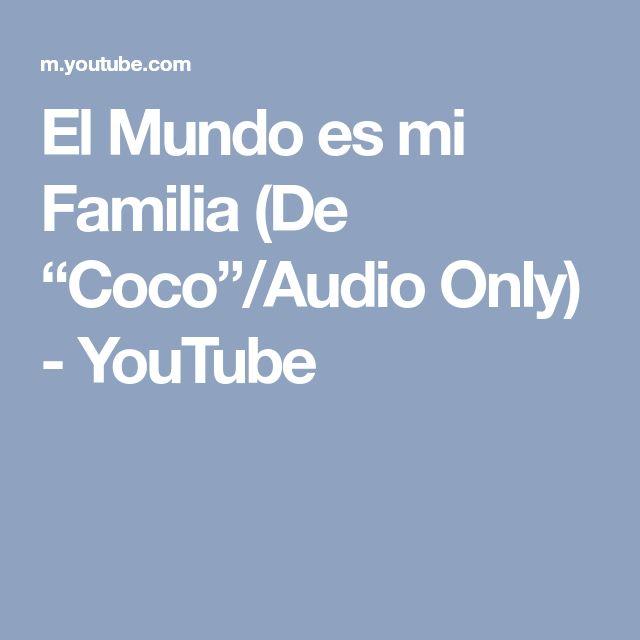 """El Mundo es mi Familia (De """"Coco""""/Audio Only) - YouTube"""