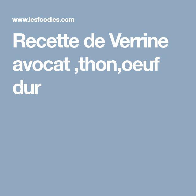 Recette de Verrine avocat ,thon,oeuf dur