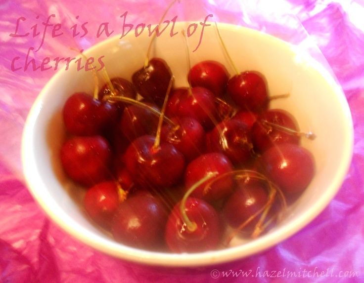 Live is a bowl of cherries.: Fav Photo