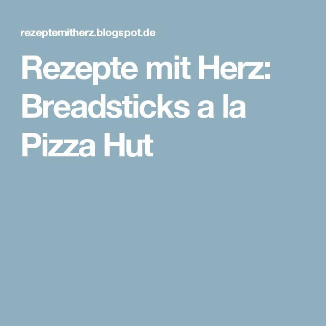 Rezepte mit Herz: Breadsticks a la Pizza Hut