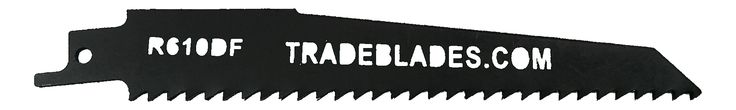 R610DF The Ultimate Reciprocating Saw Blade only at ww.TradeBlades.com