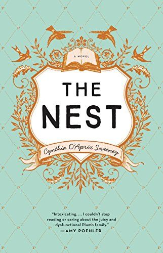 The Nest by Cynthia D'Aprix Sweeney http://www.amazon.com/dp/0062414216/ref=cm_sw_r_pi_dp_Qybnwb0Z3WYMA