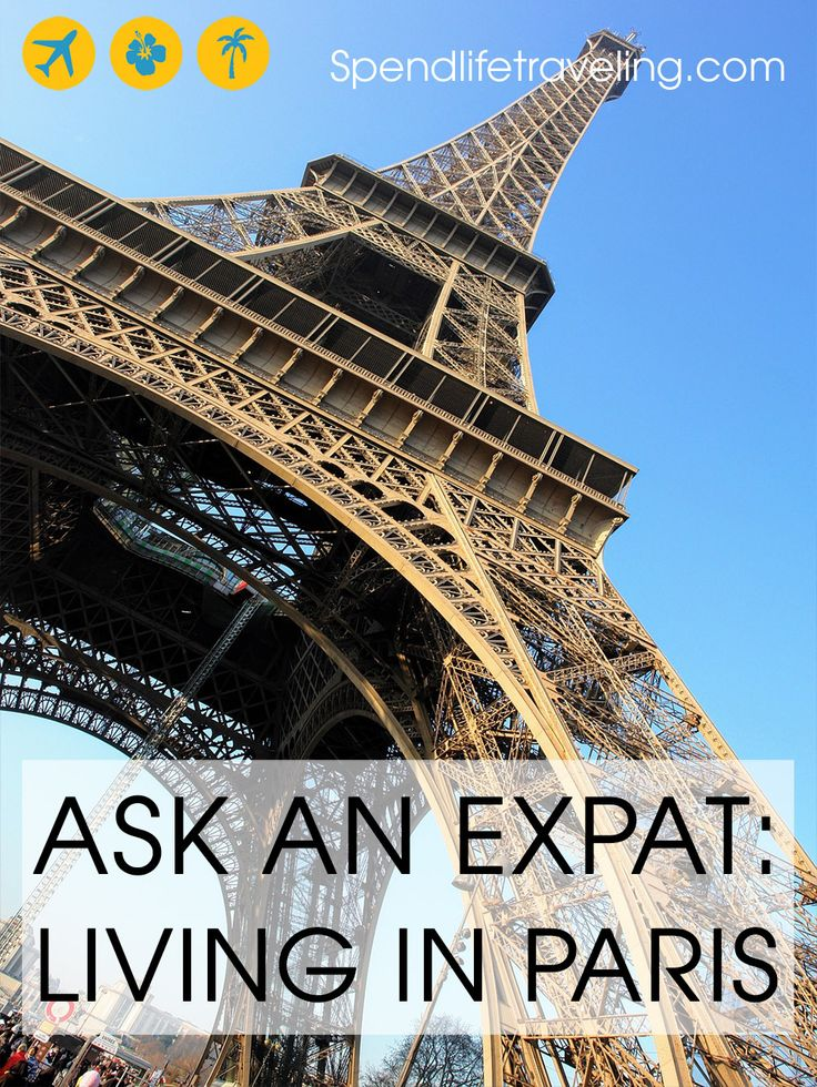 What is life in Paris really like? Interview with an expat. Plus travel tips.