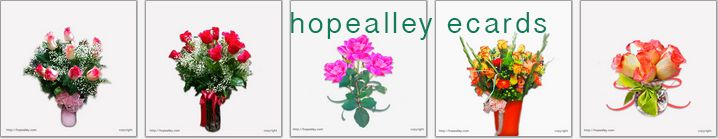 I have spend a lot of time working on a new and improved website for hopealley...that be will unveiled soon. I upload a few new free roses ecards that I hope you will enjoy! Brighten someone's day, share a free ecard everyday!!!! Hopealley