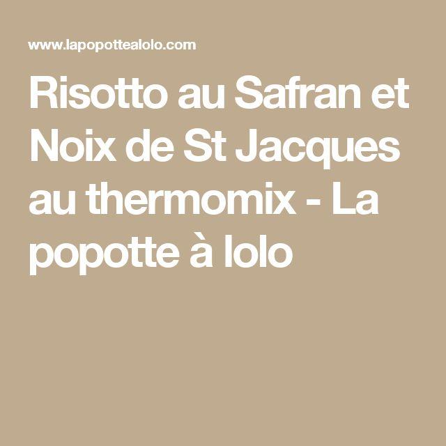Risotto au Safran et Noix de St Jacques au thermomix - La popotte à lolo