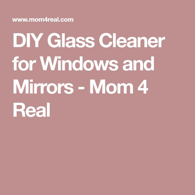 DIY Glass Cleaner for Windows and Mirrors - Mom 4 Real