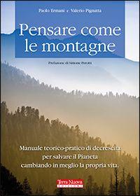 """""""Pensare come le montagne"""" - P. Ermani, V. Pignatta. Una bussola indispensabile per orientarsi nel mondo."""