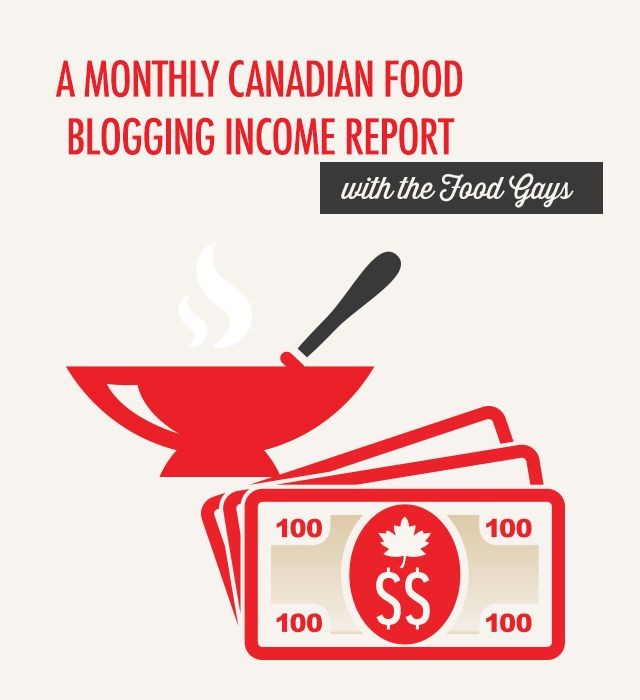 Monthly Canadian Food Blog Income Reports with the Food Gays