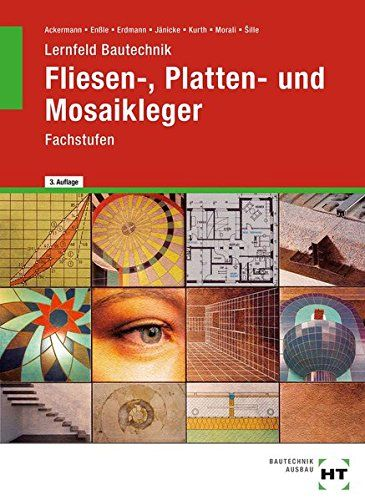 Lernfeld Bautechnik Fliesen Platten Und Mosaikleger Fachstufen Lernfelder 7 Bis 17 Platten Und Fliesen Lernfeld Mosaik Lernen Fliesen
