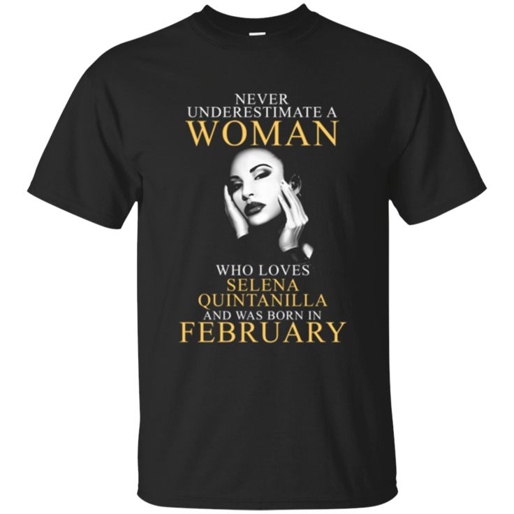 Woman T shirts Loves Selena Quintanilla Perez And Born In February Hoodies Sweatshirts