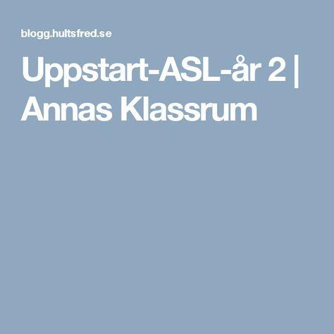 Uppstart-ASL-år 2 | Annas Klassrum