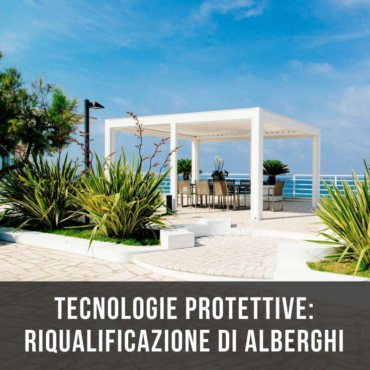 Tecnologie protettive propone per le strutture alberghiere e turistiche le pergole bioclimatiche di ke outdoor design