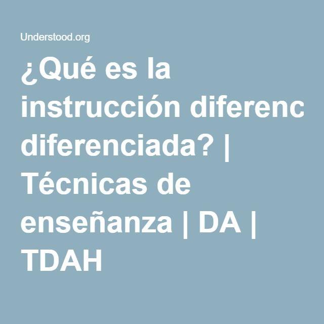 ¿Qué es la instrucción diferenciada? | Técnicas de enseñanza | DA | TDAH
