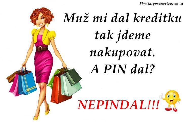 Muž mi dal kreditku tak jdeme nakupovat. a PIN dal? NEPINDAL!!!!