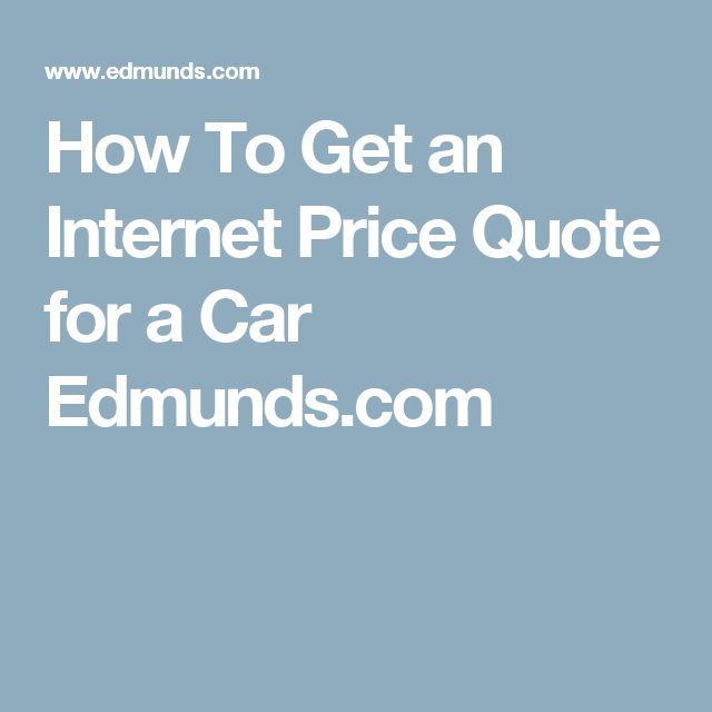 How To Get an Internet Price Quote for a Car Edmunds.com