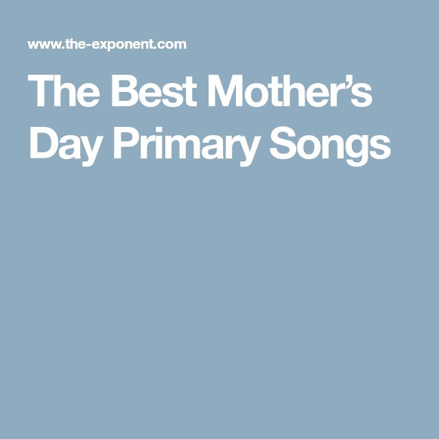 The Best Mother's Day Primary Songs