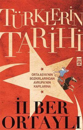 turklerin tarihi - ilber ortayli - timas yayinlari  http://www.idefix.com/kitap/turklerin-tarihi-ilber-ortayli/tanim.asp