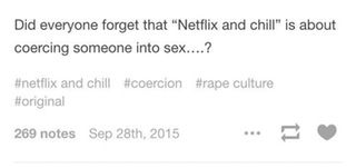 """RAPE CULTURE!!!"" ... Looks like someone needs to (Netflix and) chill out... : TumblrInAction"