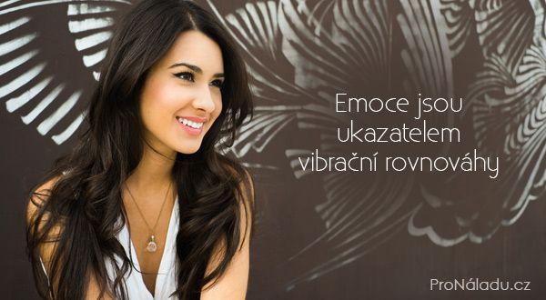 Emoce jsou ukazatelem vibrační rovnováhy | ProNáladu.cz