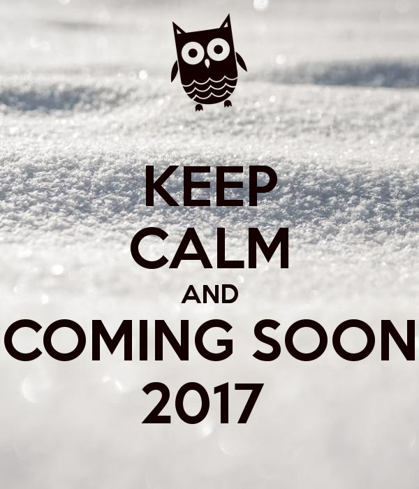 KEEP CALM AND COMING SOON 2017 . Another Original Poster Design Created  With The Keep Calm O Matic. Buy This Design Or Create Your Own Original Keep  Calm ...