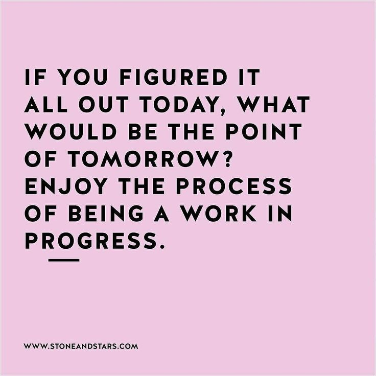 Enjoy the process                                                                                                                                                                                 More