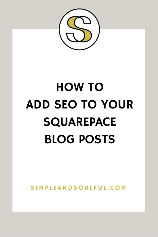 How to Add SEO to Your Squarespace Blog Posts - Simple &  Soulful Creative