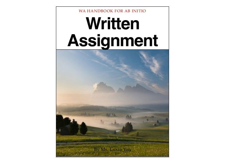 WA HANDBOOK FOR AB INITIO Written Assignment By Ms. Luxia Yan