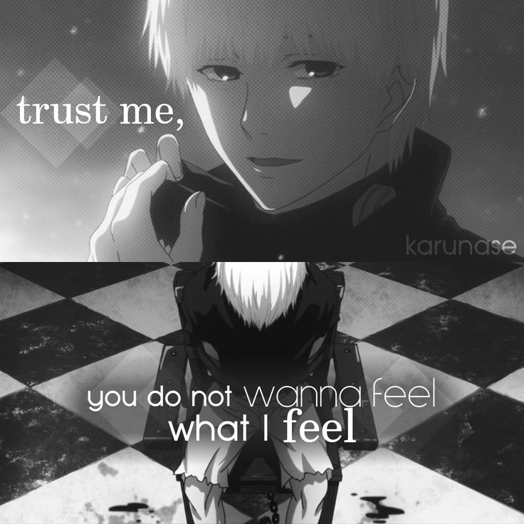 """Trust me, you don't wanna feel what I feel.."" 