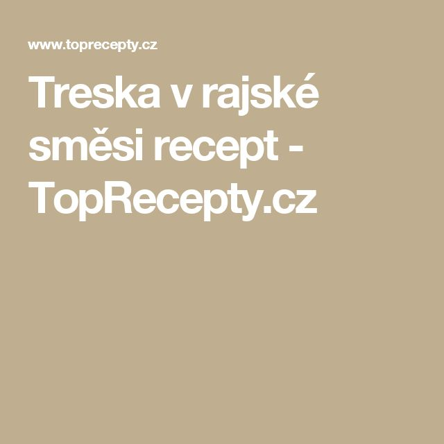 Treska v rajské směsi recept - TopRecepty.cz