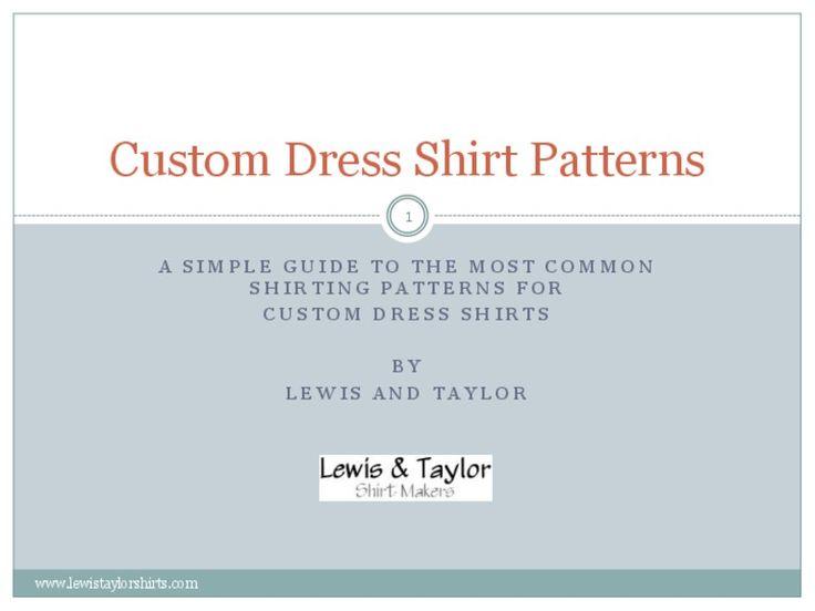 Lewis & Taylor  -  Custom Dress Shirt Patterns by LewisTaylorShirts via slideshare
