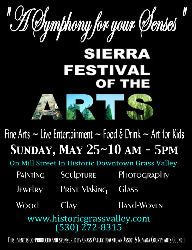 """Don't miss the Sierra Festival of the Arts!!!!! 10 a.m. to 5 p.m. a """"Symphony for your senses"""" Free kids activities with The Artist Workshop all happening in downtown Grass Valley on May 25th"""