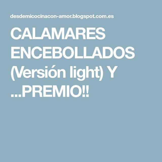 CALAMARES ENCEBOLLADOS (Versión light) Y ...PREMIO!!