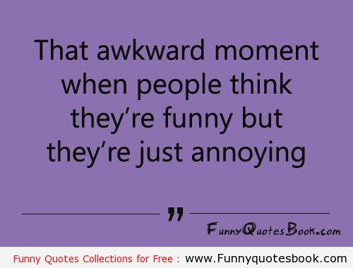 Funny Quotes About People: Funny Quotes About Annoying People. QuotesGram