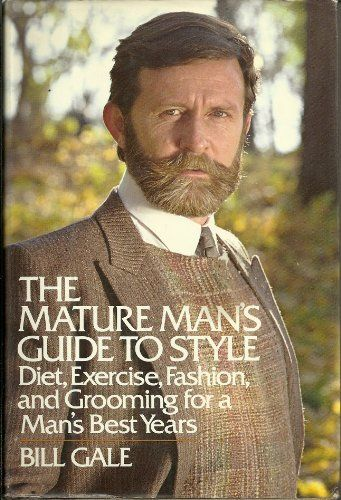 The mature man's guide to style: Diet, exercise, fashion, and grooming for a man's best years by Bill Gale, http://www.amazon.com/dp/0688036880/ref=cm_sw_r_pi_dp_hao0pb05XEMJR