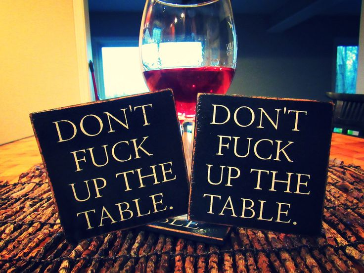 Don't Fu%* Up The Table. Wood Coasters. Bar Coasters. Outdoor Coasters. Beverage Accessories. Funny Coasters. Drinkware. Kitchenware by TheRusticSeasons on Etsy https://www.etsy.com/listing/484237204/dont-fu-up-the-table-wood-coasters-bar