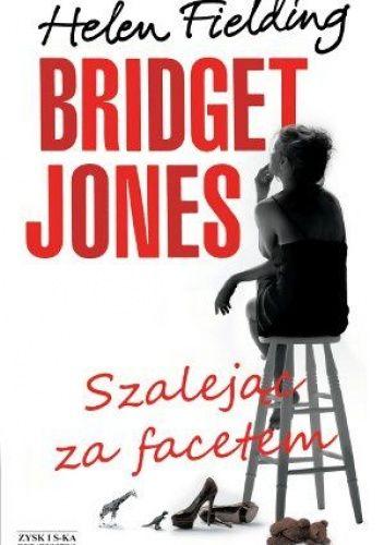 Okładka książki Bridget Jones. Szalejąc za facetem