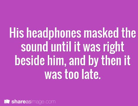 """""""Masked"""" isn't the word you want, writing prompt. """"Masked"""" points FACE, not HEARING. """"Muffled"""" would be more appropriate."""