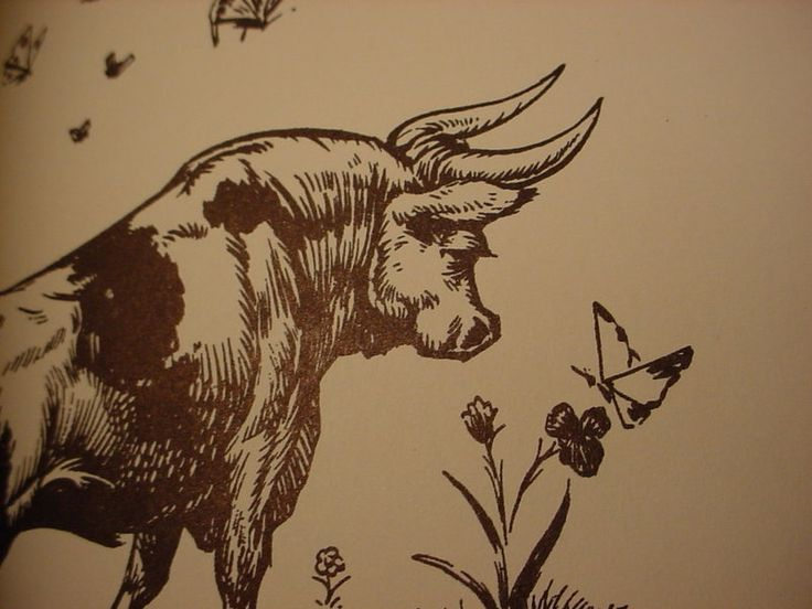 """I like it better here where I can sit just quietly and smell the flowers."" - Ferdinand the Bull"