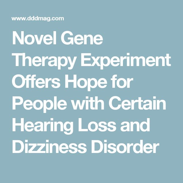 Novel Gene Therapy Experiment Offers Hope for People with Certain Hearing Loss and Dizziness Disorder