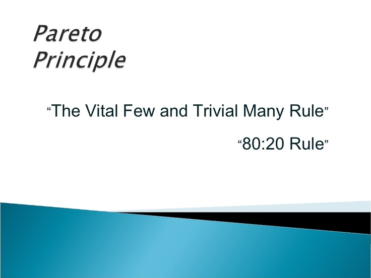 pareto-principle-14041775 by Madala_sarath via Slideshare