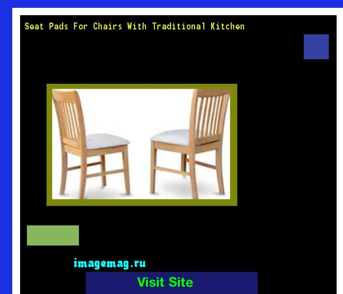 Seat Pads For Chairs With Traditional Kitchen 141143 - The Best Image Search