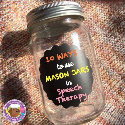 10 CREATIVE ways to use Mason Jars in Speech Therapy!