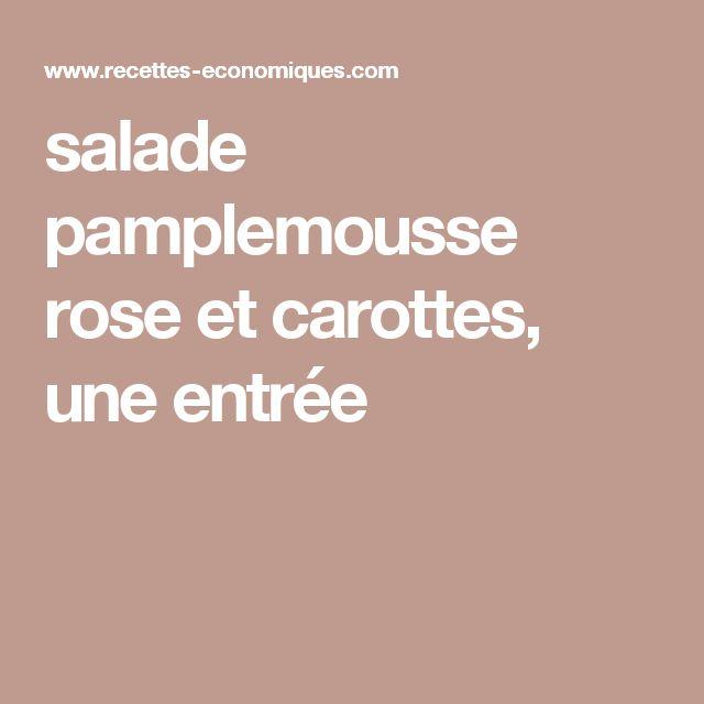 salade pamplemousse rose et carottes, une entrée