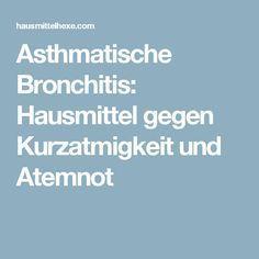 Asthmatische Bronchitis: Hausmittel gegen Kurzatmigkeit und Atemnot