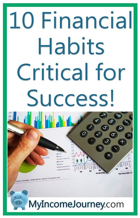 10 Financial Habits that are Critical for Success!  finances, money, make money, budget, budgeting, my income journey, finances, investing, saving, sucess